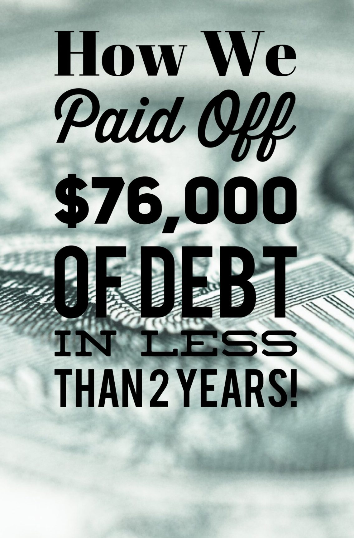 How We Paid Off $76,000 Of Debt In Less Than 2 Years!