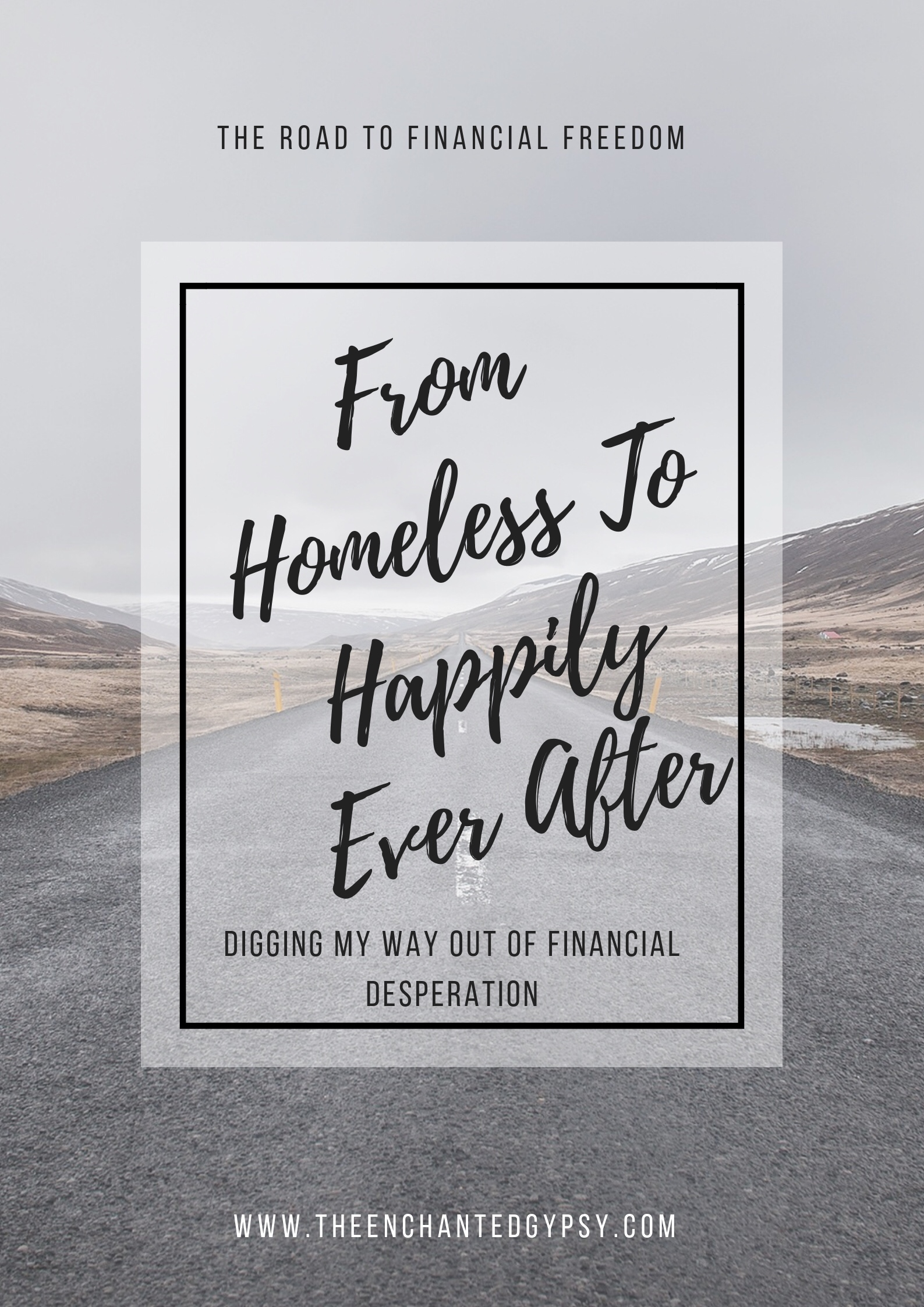 How I went from being homeless to living a life of abundance! www.TheEnchantedGypsy.com
